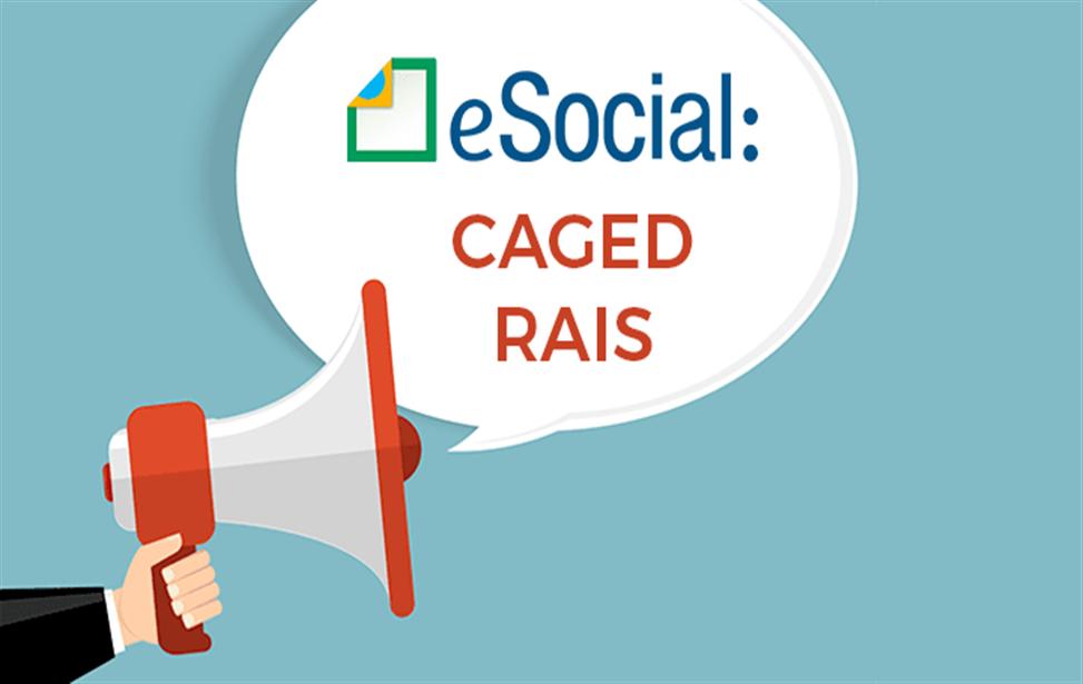 CAGED e RAIS sofrem alterações a partir de janeiro de 2020 devido ao eSocial